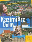Kazimierz Dolny Przewodnik po mieście i okolicach
