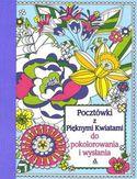 Pocztówki z pięknymi kwiatami do pokolorowania i wysłania