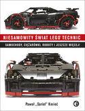 Niesamowity świat Lego Technic. Samochody, ciężarówki, roboty i jeszcze więcej!