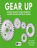 Gear up. Wybierz najlepszy model biznesowy i nakreśl własną ścieżkę do sukcesu