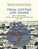 Ebook From Cotton and Smoke: Łódź Industrial City and Discourses of Asynchronous Modernity 1897-1994