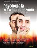 Psychopata w Twoim otoczeniu. Jak go rozpoznać i bronić się przed nim