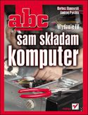 Księgarnia ABC sam składam komputer. Wydanie IV