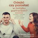 Odejść czy pozostać w związku partnerskim? Konflikty w relacjach międzyludzkich i skuteczne sposoby ich rozwiązywania