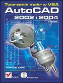 Księgarnia AutoCAD 2002 i 2004. Tworzenie makr w VBA