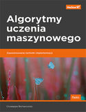 -30% na ebooka Algorytmy uczenia maszynowego. Zaawansowane techniki implementacji. Do końca dnia (15.10.2019) za 44,50 zł