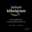 Księgarnia Jednym kliknięciem. Historia Jeffa Bezosa i rosnącej potęgi Amazon.com