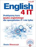-30% na ebooka English 4 IT. Praktyczny kurs języka angielskiego dla specjalistów IT i nie tylko. Do końca dnia (05.06.2020) za