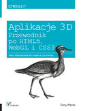 Księgarnia Aplikacje 3D. Przewodnik po HTML5, WebGL i CSS3
