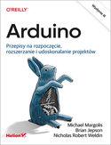 -30% na ebooka Arduino. Przepisy na rozpoczęcie, rozszerzanie i udoskonalanie projektów. Wydanie III. Do końca dnia (16.04.2021) za