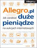 Księgarnia Allegro. Jak zarabiać duże pieniądze na aukcjach internetowych