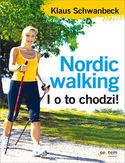 Nordic walking. I o to chodzi!