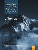 555 zagadek o Tatrach