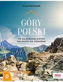 Góry Polski. 60 najpiękniejszych szlaków na weekend. Mountainbook. Wydanie 1