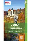 Jura Krakowsko-Częstochowska. Aktywnie z historią w tle. Przewodnik rekreacyjny. Wydanie 1