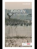 Kaszuby i Bory Tucholskie. Travelbook. Wydanie 1