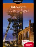 Katowice i Górny Śląsk. Travelbook. Wydanie 1