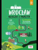 Wrocław. Ucieczki z miasta. Przewodnik weekendowy. Wydanie 1