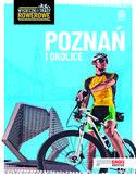 -20% na ebooka Poznań i okolice. Wycieczki i trasy rowerowe. Wydanie 2. Do końca dnia (30.04.2019) za 26,32 zł