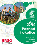 Poznań i okolice. Wycieczki i trasy rowerowe. Wydanie 1