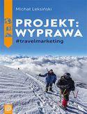 -30% na ebooka Projekt: wyprawa. #travelmarketing. Do końca dnia (16.05.2021) za