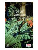 Toruń, Bydgoszcz i kujawsko-pomorskie. Travelbook. Wydanie 1