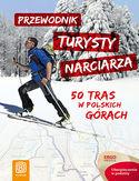 -30% na ebooka Przewodnik turysty narciarza. 50 tras w polskich górach. Wydanie 1. Do końca dnia (23.07.2019) za 31,92 zł