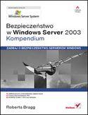 Księgarnia Bezpieczeństwo w Windows Server 2003. Kompendium