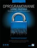 Księgarnia Oprogramowanie godne zaufania. Metodologia, techniki i narzędzia projektowania