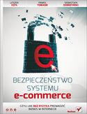 Księgarnia Bezpieczeństwo systemu e-commerce, czyli jak bez ryzyka prowadzić biznes w internecie