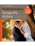 Księgarnia Profesjonalna fotografia ślubna. Od perfekcyjnego warsztatu do dochodowego biznesu