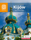 Kijów. Miasto złotych kopuł. Wydanie 2
