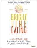 -20% na ebooka Bright Line Eating. Jak stać się szczupłym, szczęśliwym i wolnym człowiekiem. Do końca dnia (15.07.2019) za 31,92 zł
