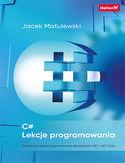 -30% na ebooka C#. Lekcje programowania. Praktyczna nauka programowania dla platform .NET i .NET Core. Do końca dnia (24.02.2021) za