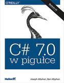 -30% na ebooka C# 7.0 w pigułce. Wydanie VII. Do końca dnia (25.02.2020) za 64,50 zł