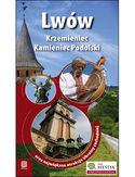 Lwów, Krzemieniec i Kamieniec Podolski oraz największe atrakcje Ukrainy Zachodniej. Wydanie 1