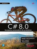 -30% na ebooka C# 8.0. Kompletny przewodnik dla praktyków. Wydanie VII. Do końca dnia (25.10.2021) za