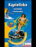 Kąpieliska termalne i mineralne. Słowacja, Węgry oraz Polska. Wydanie 2