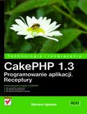 Księgarnia CakePHP 1.3. Programowanie aplikacji. Receptury