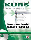 Księgarnia Nagrywanie płyt CD i DVD. Kurs. Wydanie II