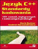 Księgarnia Język C++. Standardy kodowania. 101 zasad, wytycznych i zalecanych praktyk