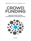 Crowdfunding. Zrealizuj sw�j pomys� ze wsparciem cyfrowego T�umu