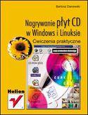 Księgarnia Nagrywanie płyt CD w Windows i Linuksie. Ćwiczenia praktyczne
