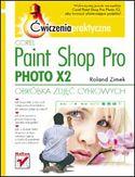 Księgarnia Corel Paint Shop Pro Photo X2. Obróbka zdjęć cyfrowych. Ćwiczenia praktyczne