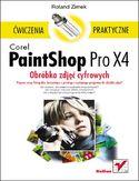Księgarnia Corel PaintShop Pro X4. Obróbka zdjęć cyfrowych. Ćwiczenia praktyczne