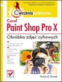 Księgarnia Corel Paint Shop Pro X. Obróbka zdjeć cyfrowych. Ćwiczenia praktyczne