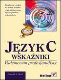 Księgarnia Język C. Wskaźniki. Vademecum profesjonalisty