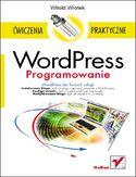 Księgarnia WordPress. Programowanie. Ćwiczenia praktyczne