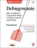 Księgarnia Debugowanie. Jak wyszukiwać i naprawiać błędy w kodzie oraz im zapobiegać