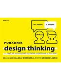 Poradnik design thinking - czyli jak wykorzystać myślenie projektowe w biznesie